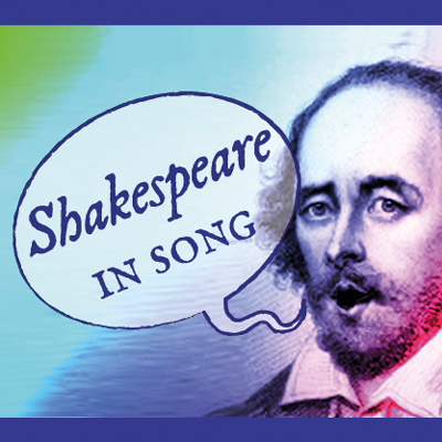 Shakespeare in Song: Saturday 30th April 2016
